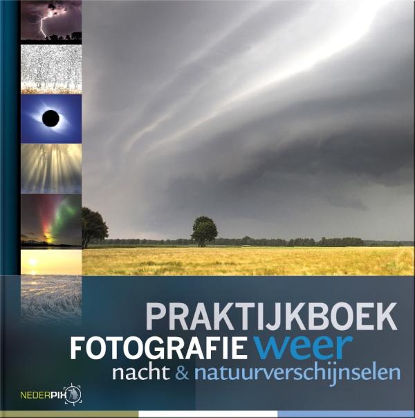 Praktijkboek Fotografie: weer-, nacht- en natuurverschijnselen