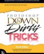Scott Kelby's Photoshop Down and Dirty Tricks